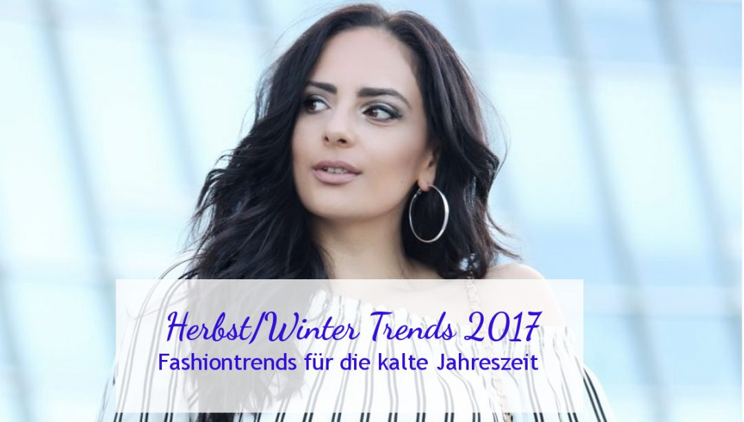 fashion-trends-modetrends-2017-herbst-winter-modeblog-fashionblog-bekannte-modeblogs
